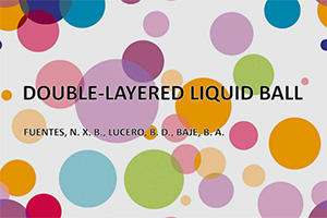 Double-Layered Liquid Ball presentation from Philippines
